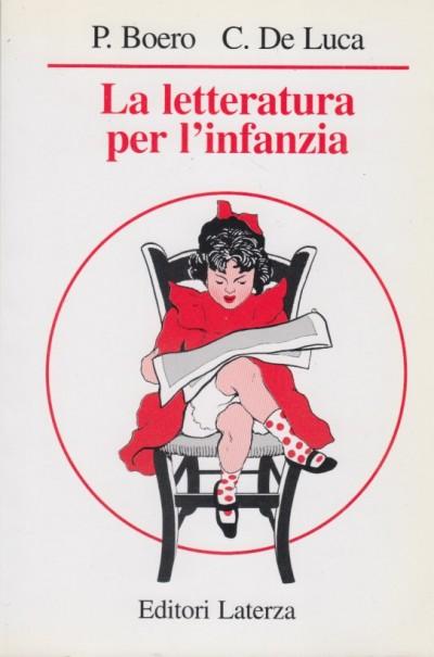 La letteratura per l'infanzia - Boero Pino - De Luca Carmine