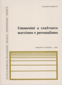 Umanesimi a confronto marxismo e personalismo