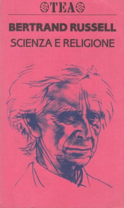 Scienza e religione - Russell Bertrand