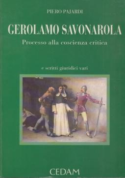 Gerolamo Savonarola. Processo alla coscienza critica e scritti giuridici vari