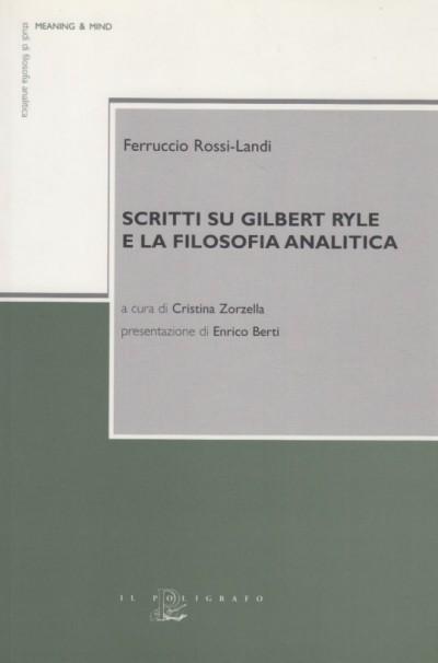 Scritti su gilbert ryle e la filosofia analitica - Rossi-landi Ferruccio