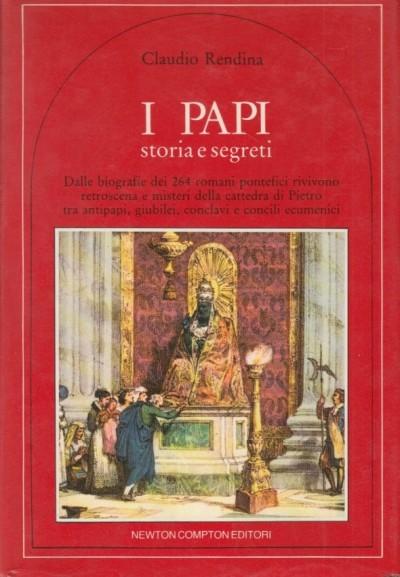 I papi: storia e segreti - Rendina Claudio