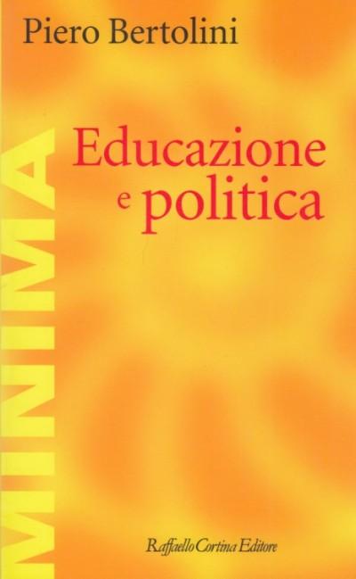 Educazione e politica - Bertolini Piero
