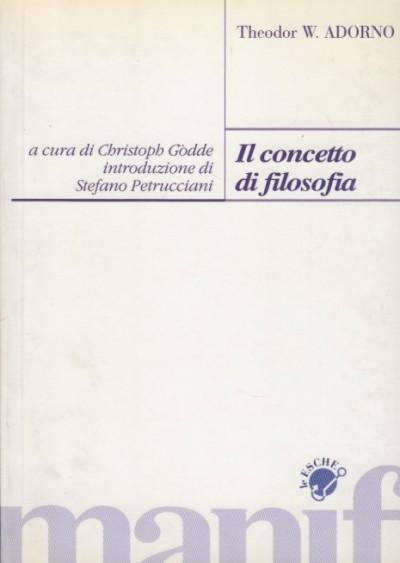 Il concetto di filosofia - Adorno Theodor W.