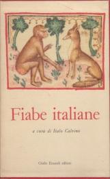 Fiabe italiane raccolte dalla tradizione popolare durante gli ultimi cento anni e trascritte in lingua italiana dai vari dialetti da Italo Calvino