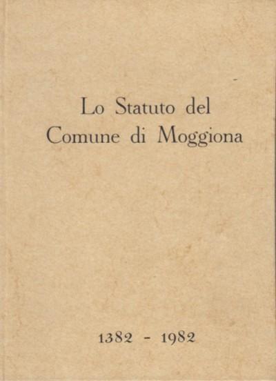 Lo statuto del comune di moggiona 1382-1982