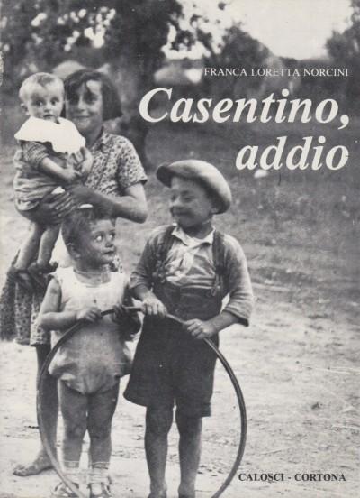 Casentino addio - Norcini Franca Loretta