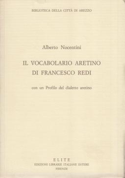 Il vocabolario aretino di Francesco Redi. Con un profilo del dialetto aretino