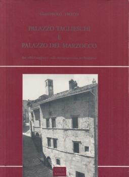 Palazzo Taglieschi e Palazzo Del Marzocco due edifici anghiaresi nello storico quartiere del Borghetto