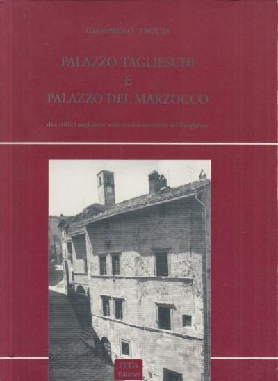 Palazzo taglieschi e palazzo del marzocco due edifici anghiaresi nello storico quartiere del borghetto - Trotta Giampaolo