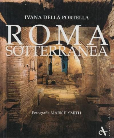 Roma sotterranea - Della Portella Ivana