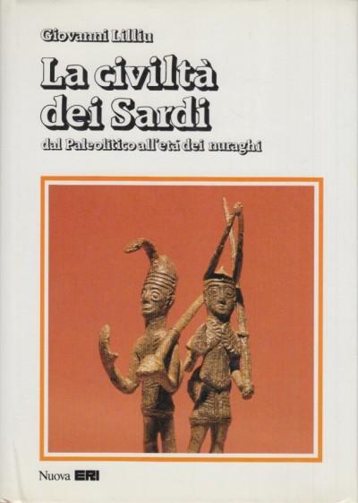 La civiltà dei sardi dal paleolitico all'età dei nuraghi - Lilliu Giovanni