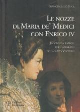 Le nozze di Maria de' Medici con Enrico IV. Jacopo da Empoli per l'apparato di Palazzo Vecchio