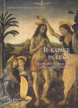 Il rapace in fuga. Leonardo, Verrocchio e il Battesimo di Cristo