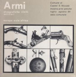 Armi etnografiche civili militari Europa Asia Africa