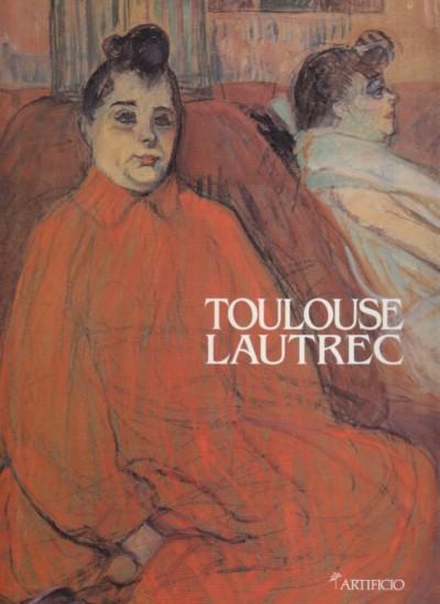 Toulouse lautrec un artista moderno. firenze, 8 ottobre 1995 - 18 febbraio 1996 - Aa.vv.