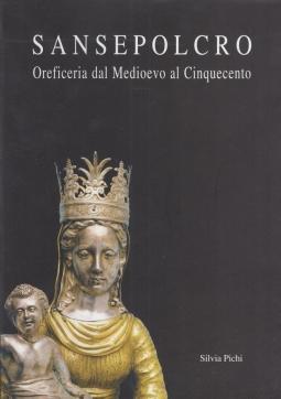 Sansepolcro Oreficeria dal Medioevo al Cinquecento