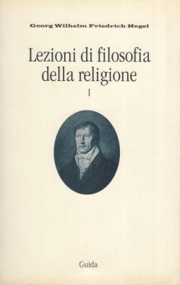 Lezioni di filosofia della religione (Vol. 1)