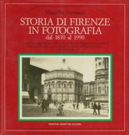 Storia di Firenze in fotografia dal 1870 al 1990