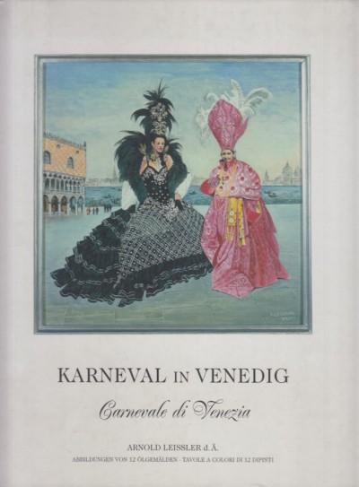 Karneval in venedig. carnevale di venezia - Arnold Leissler D. A.
