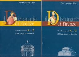 Il dizionario di Firenze. Tutta Firenze dalla A alla Z