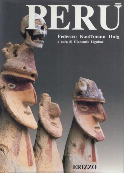 Perù atto primo - Kauffmann Doig Federico - Ligabue Giancarlo (a Cura Di)