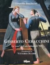 Gisberto Ceracchini. Un Caso dell'arte italiana del '900