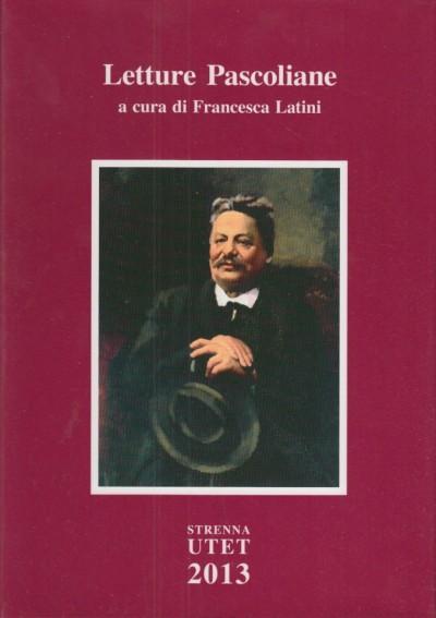 Letture pascoliane - Latini Francesca (a Cura Di)