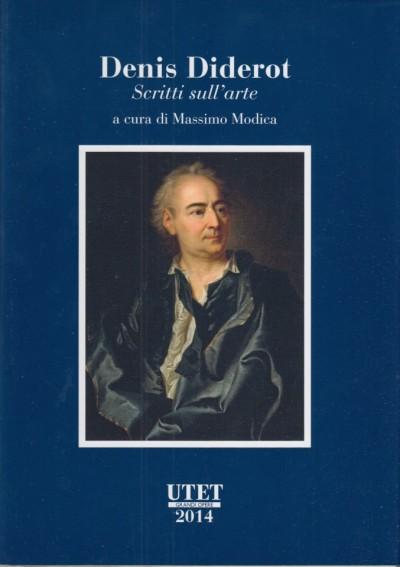 Denis diderot scritti sull'arte - Modica Massimo (a Cura Di)
