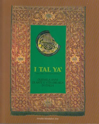 I tal ya' (isola della rugiada divina) duemila anni di arte e vita ebraica in italia - Mannb.vivian