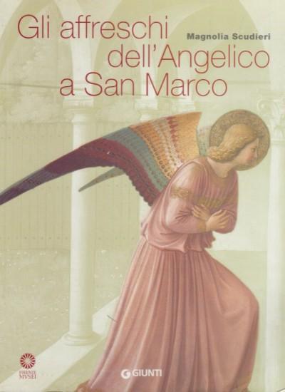 Gli affreschi dell'angelico a san marco - Scudieri Magnolia