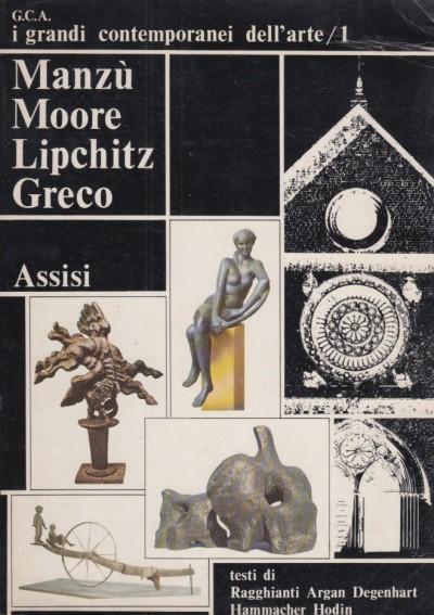 I grandi contemporanei dell'arte vol. i° manzù, moore, lipchitz, greco - Ragghianti - Argan - Degenhart - Hammacher - Hodin