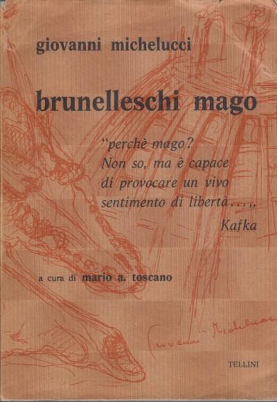 Brunelleschi mago - Michelucci Giovanni
