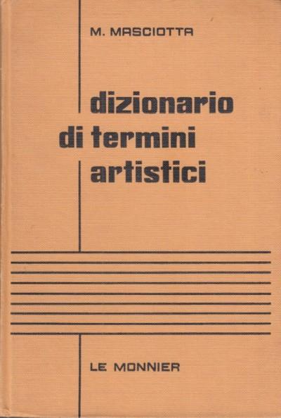 Dizionario dei termini artistici - Masciotta Michelangelo