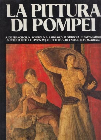 La pittura di pompei. testimonianze dell'arte romana nella zona sepolta dal vesuvio nel 79 d.c. - Aa.vv