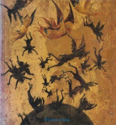 Il gotico a siena. miniature pitture oreficerie oggetti d'arte - Aa.vv.