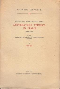 Repertorio bibliografico della Letteratura Tedesca in Italia (1900-1965) I 1900-1960