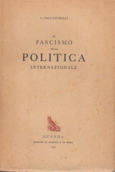 Il fascismo nella politica internazionale - Salvatorelli Luigi