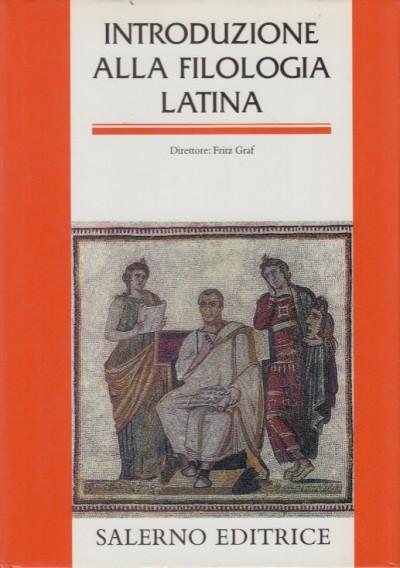 Introduzione alla filologia latina - Nesselrath Heinz-gunther