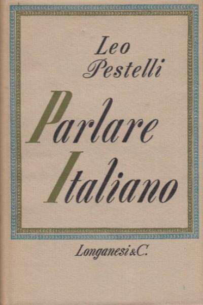 Parlare italiano - Pestelli Leo