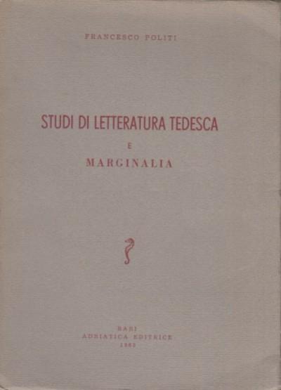 Studi di letteratura tedesca e marginalia - Politi Francesco