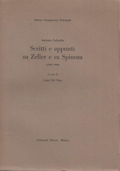 Scritti e appunti su zeller e su spinoza 1862-1868 - Labriola Antonio