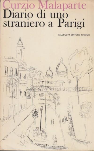 Diario di uno straniero a parigi - Malaparte Curzio