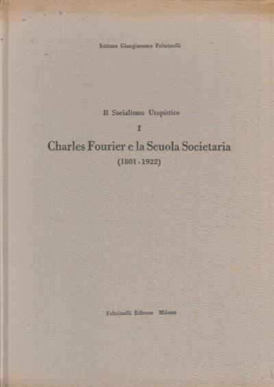 Charles fourier e la scuola societaria (1801-1922)