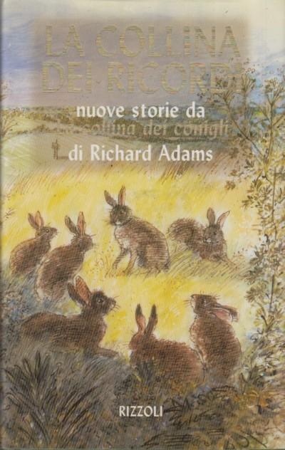 La collina dei ricordi. nuove storie da la collina dei conigli - Adams Richard