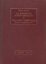 La Proposta in diritto amministrativo. Dell'atto complesso in diritto amministrativo