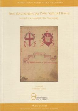 Fonti documentarie per l'Alta Valle del Tevere. Scritti di e in ricordo di Olita Franceschini