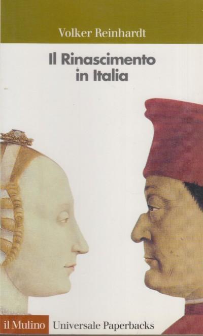 Il rinascimento in italia - Reinhardt Volker