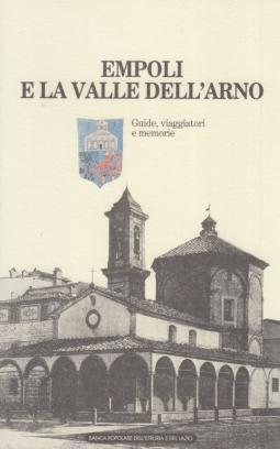 Empoli e la valle dell'Arno. Guide, Viaggiatori e memorie