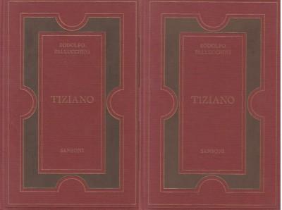 Tiziano - Pallucchini Rodolfo